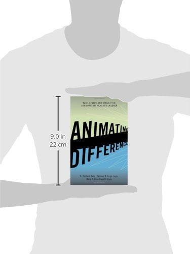 Animating Difference: Race, Gender, and Sexuality in Contemporary Films for Children (Perspectives on a Multiracial America)