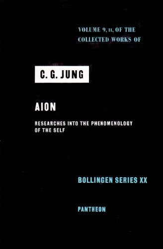 The Collected Works Of C.G. Jung: Volume 9, Part Ii, Aion: Researches Into The Phenomenology Of The Self