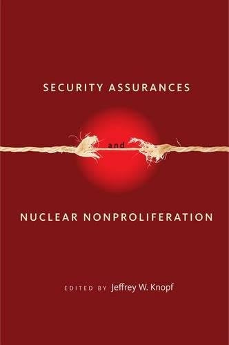 Security Assurances and Nuclear Nonproliferation (Stanford Security Studies)