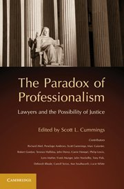 The Paradox Of Professionalism: Lawyers And The Possibility Of Justice