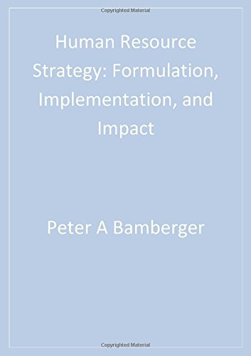 Human Resource Strategy: Formulation, Implementation, and Impact (Advanced Topics in Organizational Behavior)
