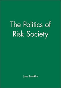 The Politics of Risk Society