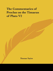 The Commentaries of Proclus on the Timaeus of Plato V2