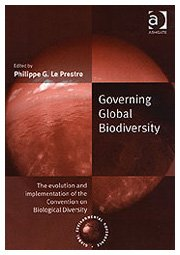 Governing Global Biodiversity: The Evolution and Implementation of the Convention on Biological Diversity (Global Environmental Governance)