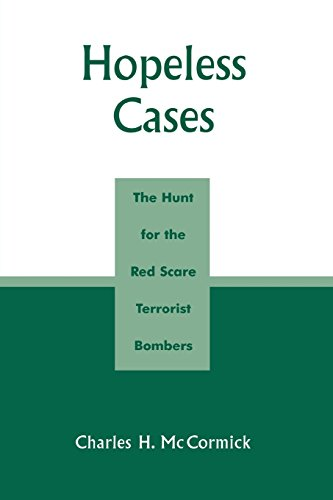 Hopeless Cases: The Hunt for the Red Scare Terrorist Bombers