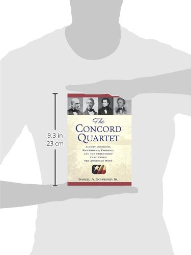 The Concord Quartet: Alcott, Emerson, Hawthorne, Thoreau And The Friendship That Freed The American Mind