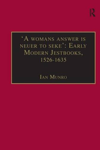 'A womans answer is neuer to seke': Early Modern Jestbooks, 15261635: Essential Works for the Study of Early Modern Women: Series III, Part Two, ...  Essential Works Series III, Part Two)