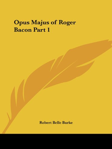 Opus Majus of Roger Bacon Part 1 (v. 1)