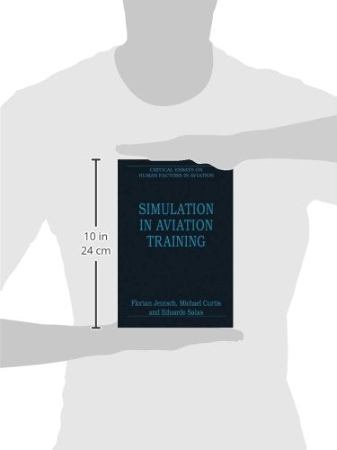 Simulation in Aviation Training (Critical Essays on Human Factors in Aviation)