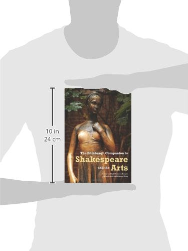 The Edinburgh Companion to Shakespeare and the Arts (Edinburgh Companions to Literature EUP)