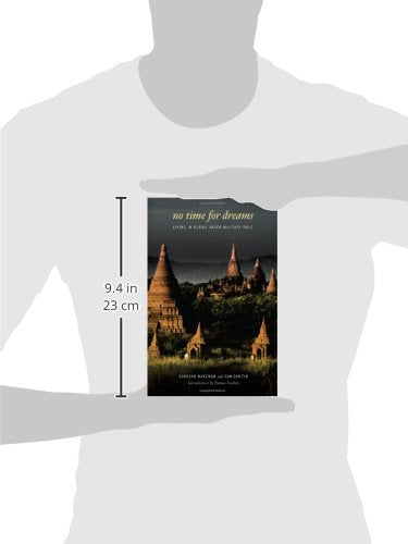 No Time for Dreams: Living in Burma under Military Rule (Asian Voices)
