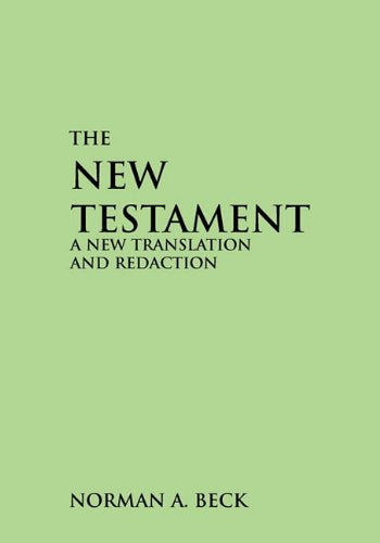 The New Testament: A New Translation and Redaction