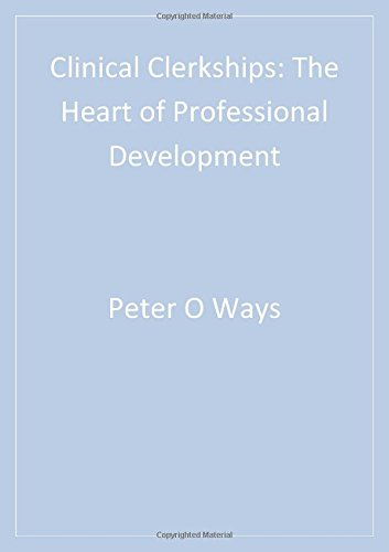 Clinical Clerkships: The Heart of Professional Development (Surviving Medical School Series)