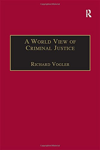 A World View of Criminal Justice (International and Comparative Criminal Justice)