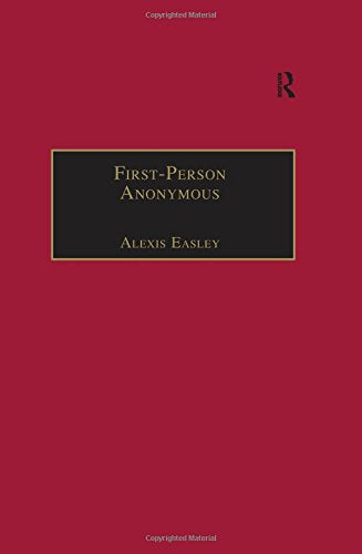 First-Person Anonymous: Women Writers and Victorian Print Media, 18301870 (The Nineteenth Century Series)