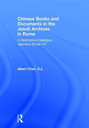 Chinese Materials in the Jesuit Archives in Rome, 14th-20th Centuries: A Descriptive Catalogue (Study of the Ricci Institute for Chinese-Western Cultural Hi)