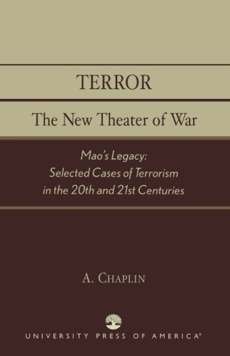 Terror: The New Theater of War: Mao's Legacy: Selected Cases of Terrorism in the 20th and 21st Centuries