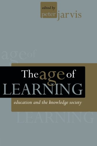 The Age of Learning: Education and the Knowledge Society (Creating Success)