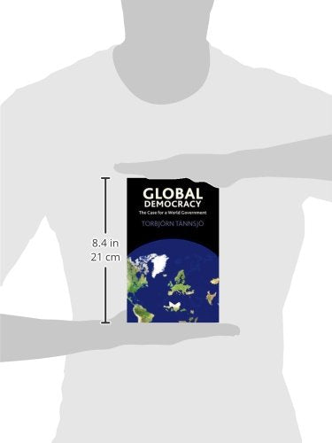 Global Democracy: The Case for a World Government