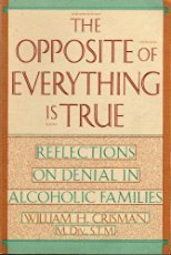 The Opposite Of Everything Is True: Reflections On Denial In Alcoholic Families