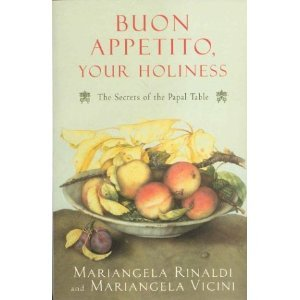 Buon Appetito, Your Holiness: The Secrets of the Papal Table