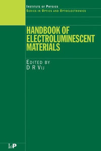 Handbook of Electroluminescent Materials (Series in Optics and Optoelectronics)