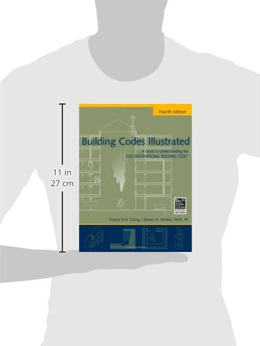 Building Codes Illustrated: A Guide To Understanding The 2012 International Building Code