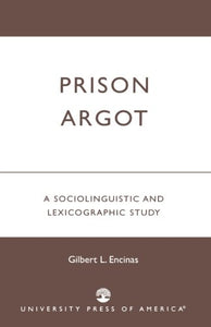 Prison Argot: A Sociolinguistic and Lexicographic Study