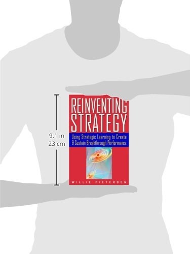 Reinventing Strategy: Using Strategic Learning To Create And Sustain Breakthrough Performance