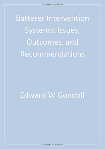 Batterer Intervention Systems: Issues, Outcomes, and Recommendations (SAGE Series on Violence against Women)