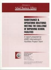 Maintenance & Operations Solutions: Meeting the Challenge of Improving School Facilities