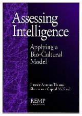 Assessing Intelligence: Applying a Bio-Cultural Model (RACIAL ETHNIC MINORITY PSYCHOLOGY)