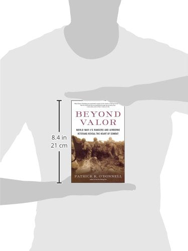 Beyond Valor: World War Ii'S Ranger And Airborne Veterans Reveal The Heart Of Combat