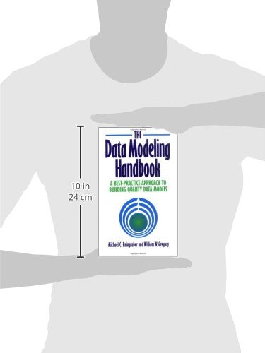 The Data Modeling Handbook: A Best-Practice Approach to Building Quality Data Models