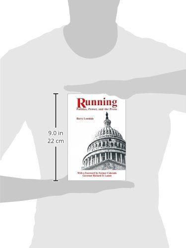 Running: Politics, Power, and the Press
