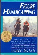 Figure Handicapping: A Practical Guide To The Interpretation And Use Of Speed And Pace Figures