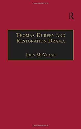 Thomas Durfey and Restoration Drama: The Work of a Forgotten Writer (Studies in Early Modern English Literature)