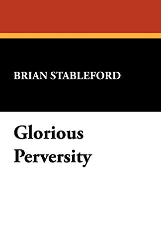 Glorious Perversity (I.O. Evans Studies in the Philosophy and Criticism of Litera)
