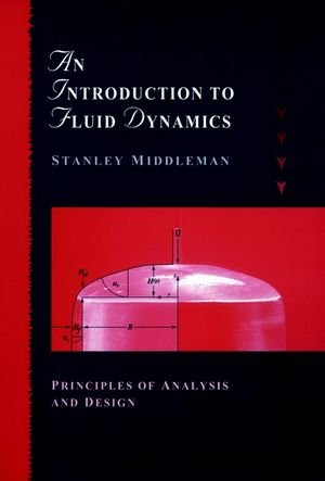 An Introduction To Fluid Dynamics: Principles Of Analysis And Design