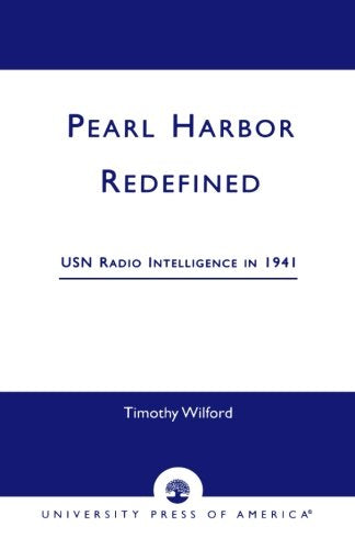 Pearl Harbor Redefined: USN Radio Intelligence in 1941