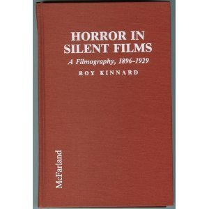 Horror in Silent Films: A Filmography, 1896-1929