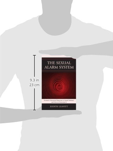 The Sexual Alarm System: Women's Unwanted Response to Sexual Intimacy and How to Overcome It
