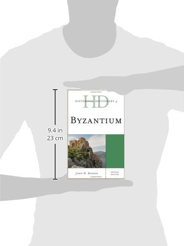 Historical Dictionary of Byzantium (Historical Dictionaries of Ancient Civilizations and Historical Eras)