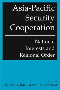 Asia-Pacific Security Cooperation: National Interests and Regional Order