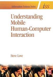 Understanding Mobile Human-Computer Interaction (Information Systems Series (ISS))