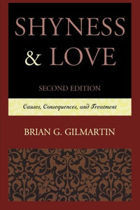 Shyness & Love: Causes, Consequences, and Treatment