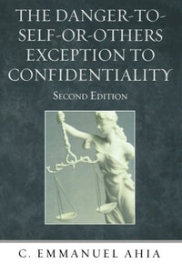 The Danger-to-Self-or-Others Exception to Confidentiality