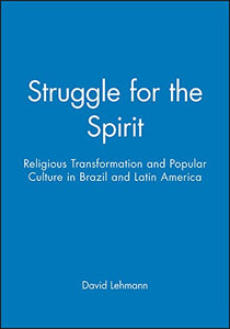 Struggle for the Spirit: Religious Transformation and Populist Culture in Brazil and Latin America