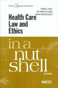Health Care Law And Ethics In A Nutshell (Nutshells)
