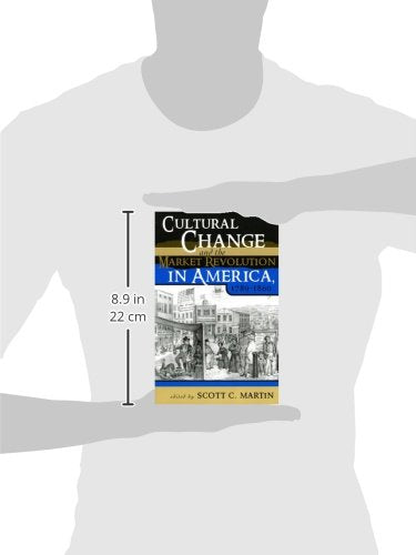 Cultural Change and the Market Revolution in America, 17891860